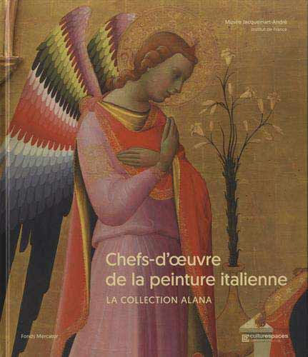 Chefs-d'oeuvre de la peinture italienne: La Collection Alana