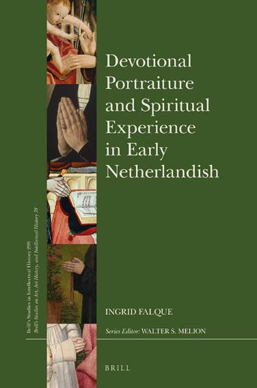 Devotional Portraiture and Spiritual Experience in Early Netherlandish Painting