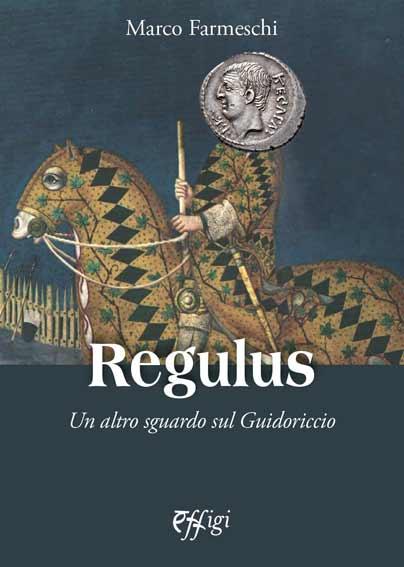 Regulus. Un altro sguardo sul Guidoriccio