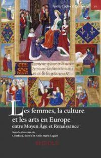 Les femmes, la culture et les arts en Europe entre Moyen Âge et Renaissance