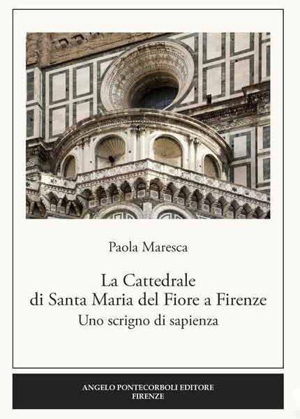 La Cattedrale di Santa Maria del Fiore a Firenze. Uno scrigno di sapienza
