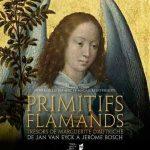 Primitifs flamands. Trésors de Marguerite d'Autriche de Jan Van Eyck à Jérôme Bosch