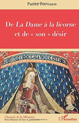 """De La Dame à la licorne et de son """"désir"""""""