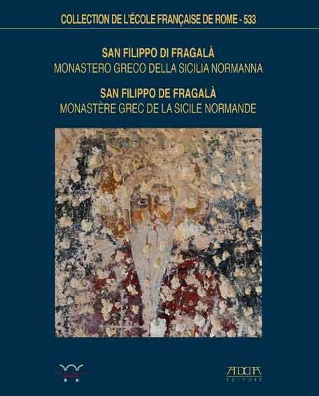 San Filippo di Fragalà. Monastero greco della sicilia normanna
