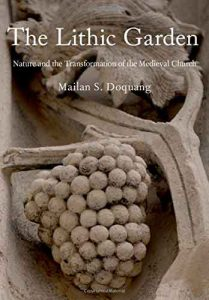 The Lithic Garden: Nature and the Transformation of the Medieval Church