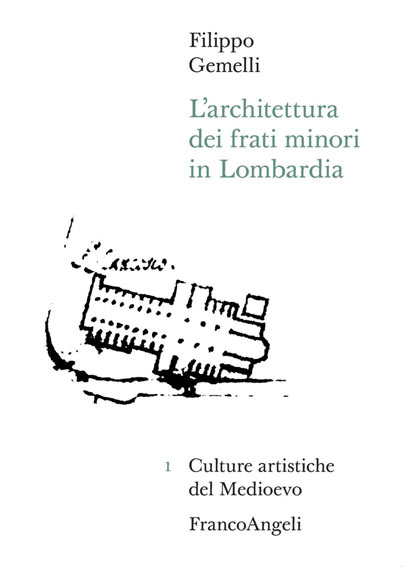 L'architettura dei frati minori in Lombardia