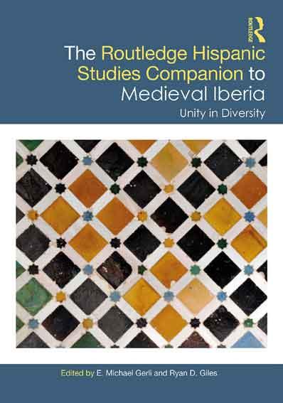 The Routledge Hispanic Studies Companion to Medieval Iberia: Unity in Diversity