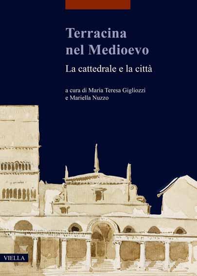 Terracina nel Medioevo. La cattedrale e la città
