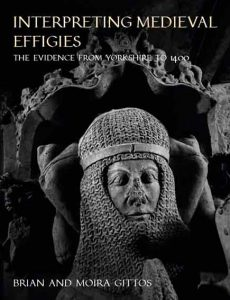 Interpreting Medieval Effigies: The Evidence from Yorkshire to 1400