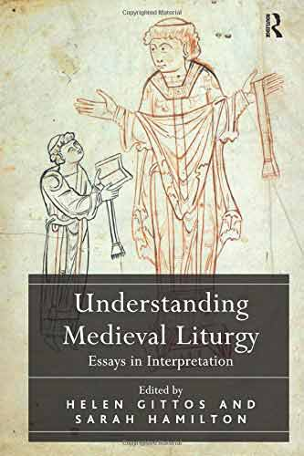 Understanding Medieval Liturgy: Essays in Interpretation