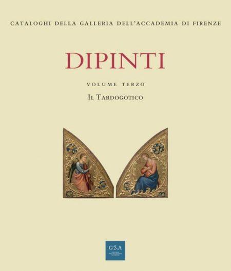 Dipinti. Volume Terzo. Il Tardogotico