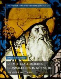 Die mittelalterlichen Glasmalereien in Nürnberg
