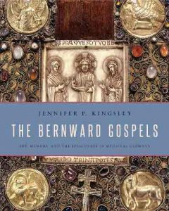 The Bernward Gospels. Art, Memory, and the Episcopate in Medieval Germany