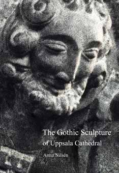 The Gothic Sculpture of Uppsala Cathedral: On Spiritual Guidance and Creative Joy