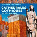 Les cathédrales gothiques: Un défi médiéval