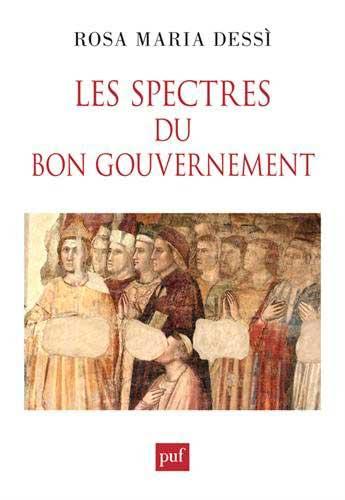 Les spectres du Bon Gouvernement d'Ambrogio Lorenzetti: Artistes, cités communales et seigneurs angevins au Trecento