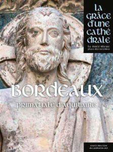 Bordeaux, Primatiale d'Aquitaine. La grâce d'une cathédrale