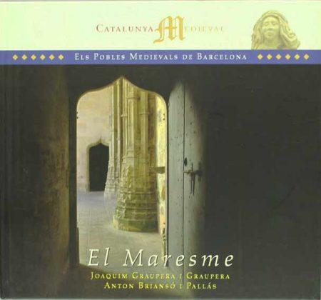 Reseña: El Maresme (Catalunya Medieval - Els pobles medievals de Barcelona)