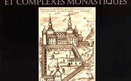 Groupes cathédraux et complexes monastiques: Le phénomène de la pluralité des sanctuaires à l'époque carolingienne