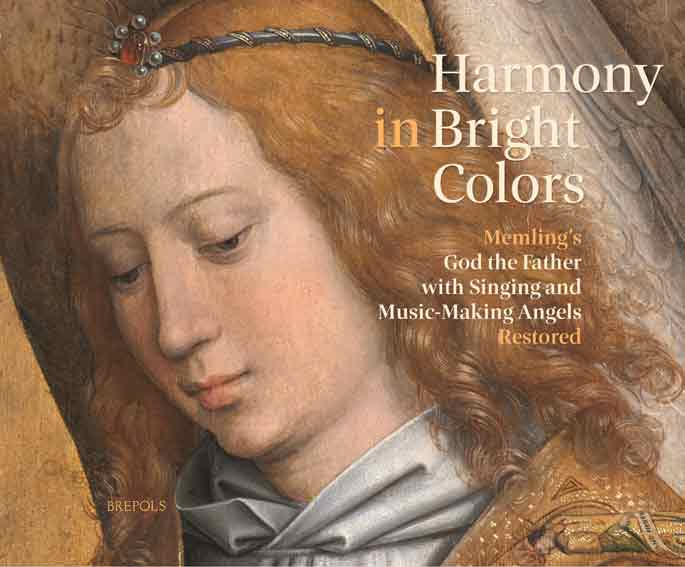 Harmony in Bright Colours: Memling's God the Father with Singing and Music-Making Angels Restored
