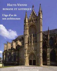 Haute-Vienne romane et gothique. L'Âge d'or de son architecture