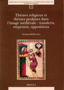 Thèmes religieux et thèmes profanes dans l'image médiévale: transferts, emprunts, oppositions