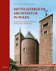 Mittelalterliche Architektur in Polen: Romanische und gotische Baukunst zwischen Oder und Weichsel