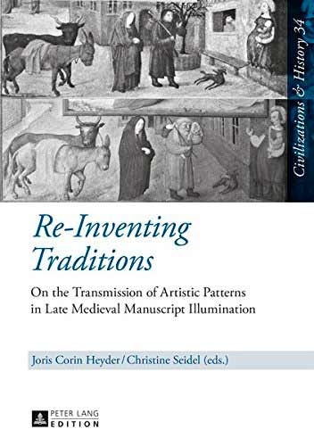 Re-Inventing Traditions: On the Transmission of Artistic Patterns in Late Medieval Manuscript Illumination