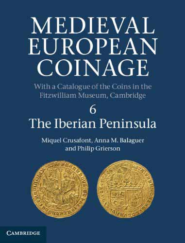 Medieval European Coinage: Volume 6, the Iberian Peninsula