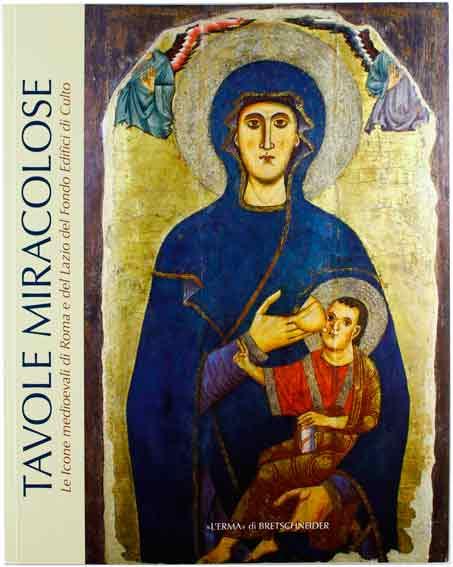 Tavole Miracolose. Le Icone Medievali di Roma e del Lazio del fondo Edifici di culto