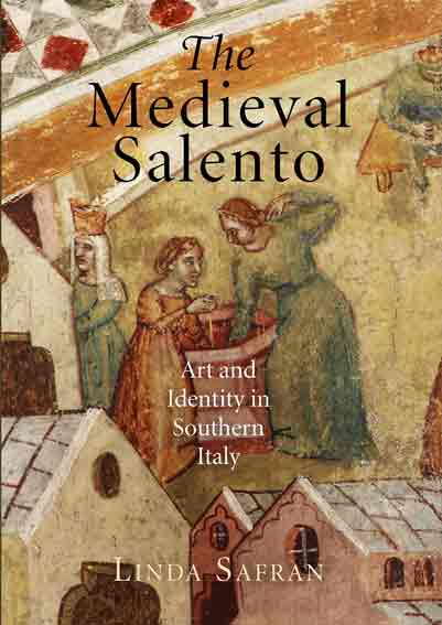 The Medieval Salento: Art and Identity in Southern Italy