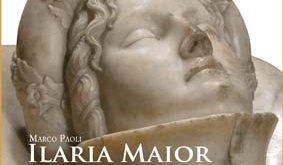 Ilaria Maior. Historia y fortuna de una obra maestra de Jacopo della Quercia