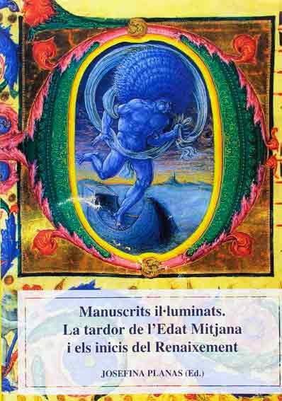 Manuscrits il·luminats. La tardor de l'Edat Mitjana i els inicis del Renaixement
