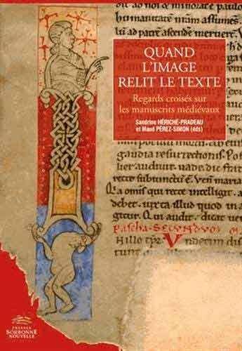 Quand l'image relit le texte. Regards croisés sur les manuscrits médiévaux