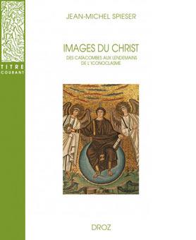 Images du Christ. Des catacombes aux lendemains de l'iconoclasme