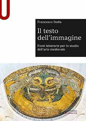 Il testo dell'immagine. Fonti letterarie per lo studio dell'arte medievale