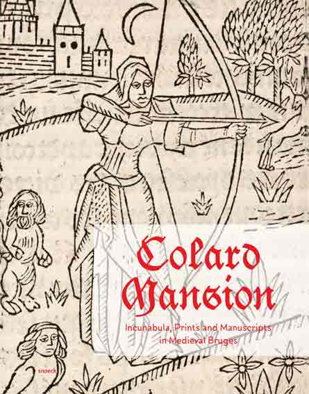 Colard Mansion: Incunabula, Prints and Manuscripts in Medieval Bruges