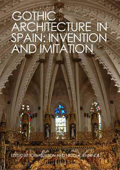 Gothic Architecture in Spain: Invention and Imitation