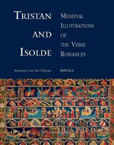Tristan and Isolde: Medieval Illustrations of the Verse Romances