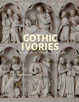 Gothic Ivories: Calouste Gulbenkian Museum