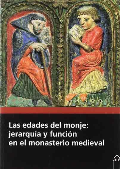 Las edades del monje: jerarquía y función en el monasterio medieval