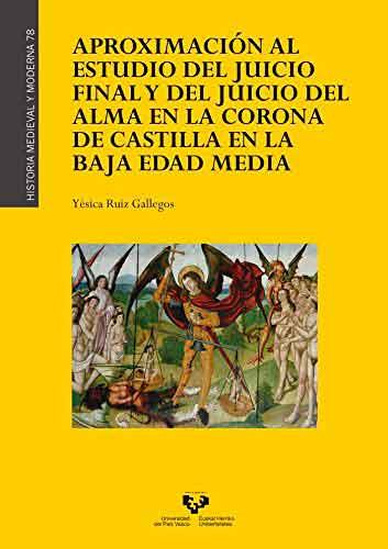 Aproximación al estudio del Juicio Final y del juicio del alma en la Corona de Castilla en la Baja Edad Media