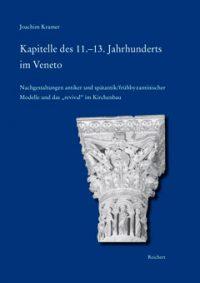 Kapitelle Des 11.-13. Jahrhunderts Im Veneto: Als Nachgestaltungen Antiker Und Spatantik