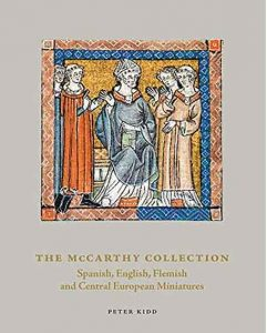 The McCarthy collection: Volume 2, Spanish, English, Flemish and Central European Miniatures