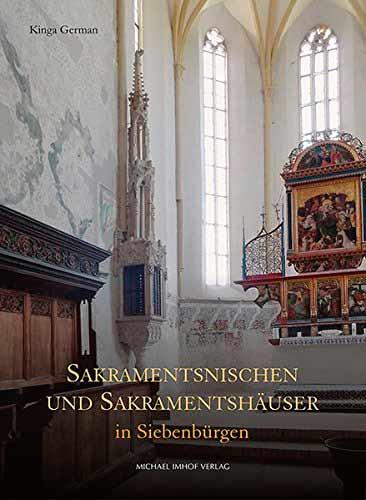 Sakramentsnischen und Sakramentshäuser in Siebenbürgen