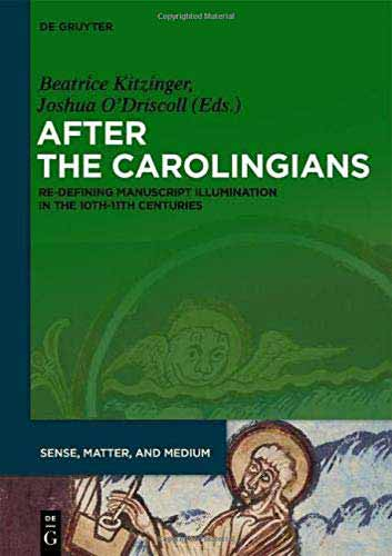 After the Carolingians: Re-defining Manuscript Illumination in the 10th and 11th Centuries