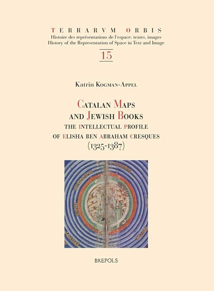 Catalan Maps and Jewish Books: The Intellectual Profile of Elisha ben Abraham Cresques (1325-1387)