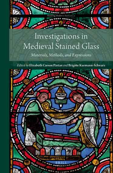 Investigations in Medieval Stained Glass: Materials, Methods, and Expressions