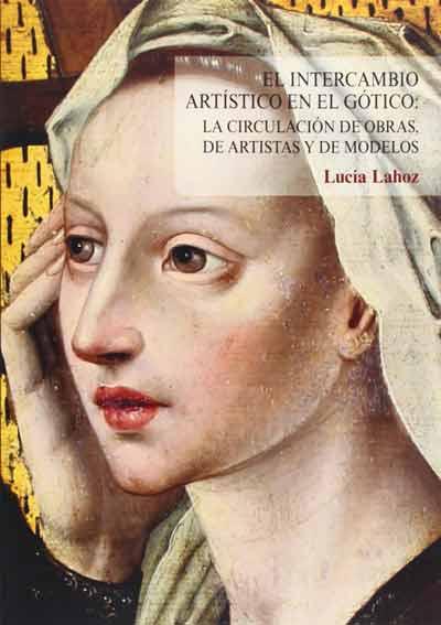 El intercambio artístico en el gótico. La circulación de obras de artistas y de modelos