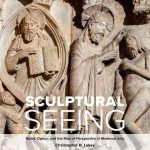 Sculptural Seeing: Relief, Optics, and the Rise of Perspective in Medieval Italy